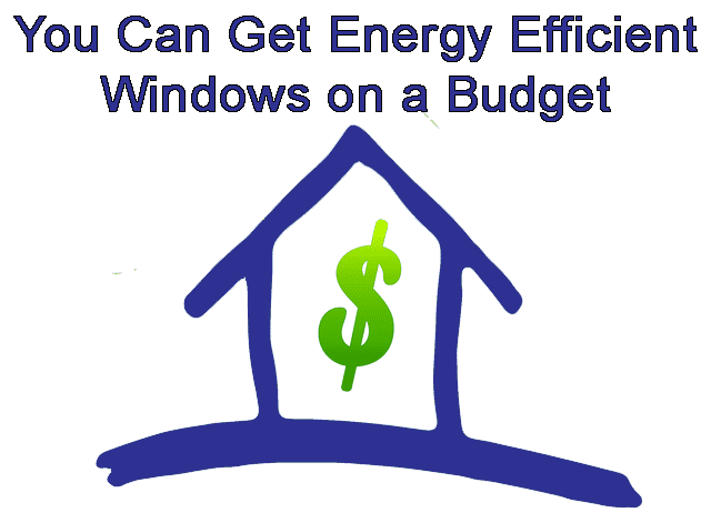 How to Get the Most Energy Efficient Windows for Your Budget