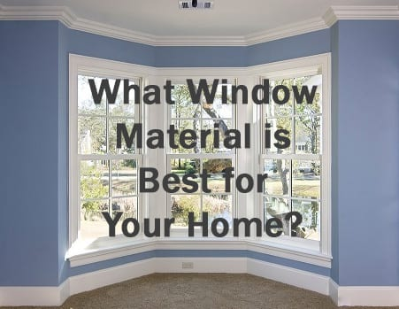 Choosing the Right Replacement Window Materials