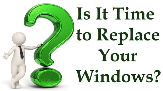 Should My Windows Be Replaced?
