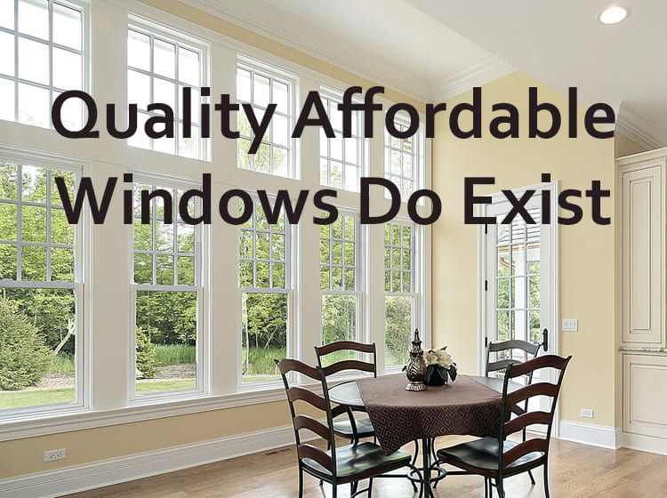 Cheap vs. Quality Affordable Windows
